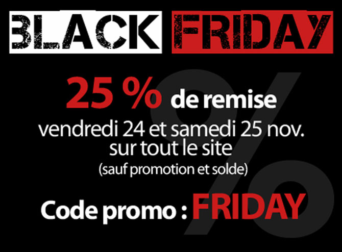BLACK FRIDAY : 25% de remise avec le code promo FRIDAY